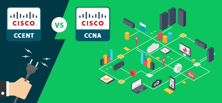 CCENT vs CCNA: All You Need to Know