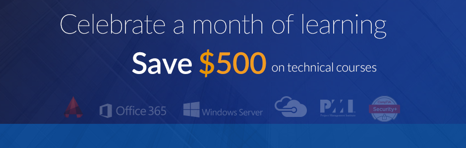 Join us to celebrate a month of lifelong learning. Enroll for any technical course and get $500 off.